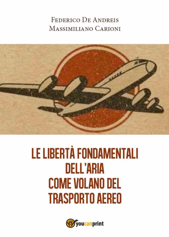 """""""Le libertà fondamentali dell'aria come volano del trasporto aereo""""  alla scoperta dell' affascinante mondo dei cieli."""